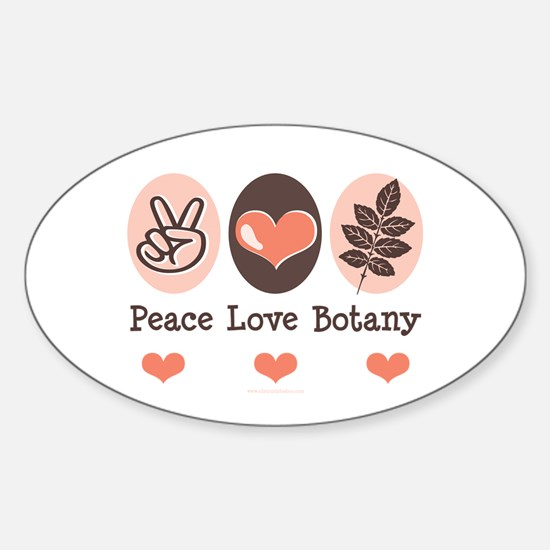Peace Love Botany Botanist Oval Decal
