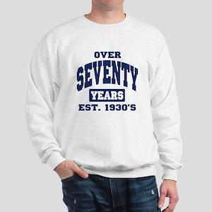 Over Seventy Years 70th Birthday Sweatshirt
