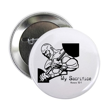 "My Sacrifice 2.25"" Button (100 pack)"