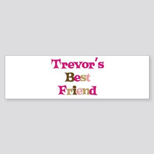 Trevor's Best Friend Bumper Sticker