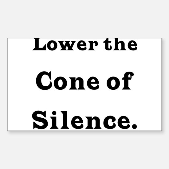 Cone of Silence Rectangle Decal