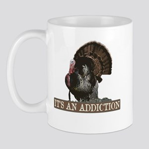 Its an Addiction Turkey Hunti Mug
