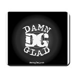 DAMN GLAD - Mousepad