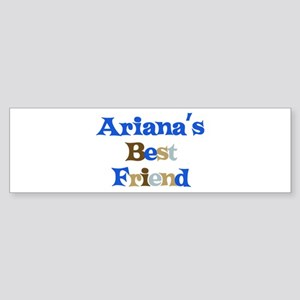 Ariana's Best Friend Bumper Sticker