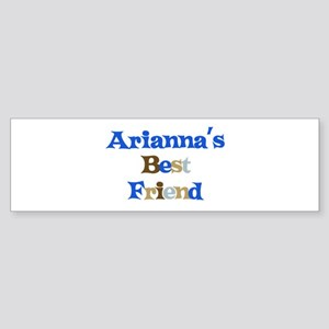 Arianna's Best Friend Bumper Sticker