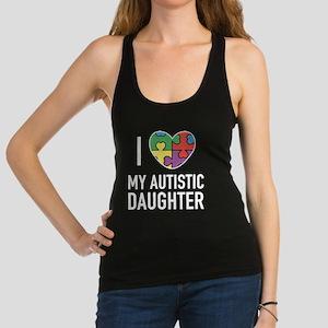 I Love My Autistic Daughter Racerback Tank Top