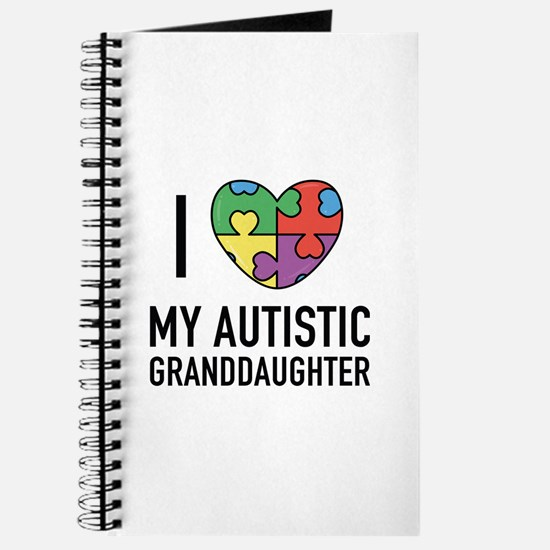 I Love My Autistic Granddaughter Journal