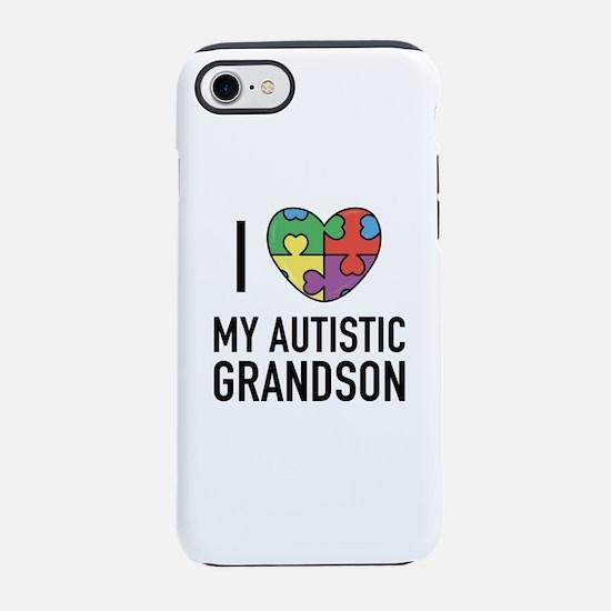 I Love My Autistic Grandson iPhone 7 Tough Case