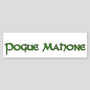 pogue mahone Bumper Sticker