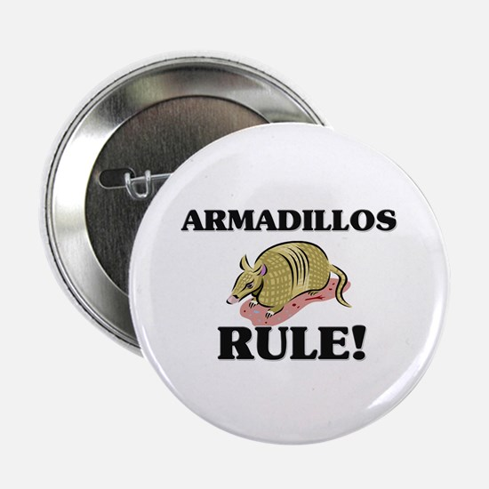 """Armadillos Rule! 2.25"""" Button (10 pack)"""