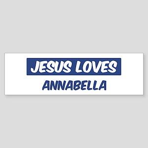 Jesus Loves Annabella Bumper Sticker