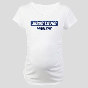 Jesus Loves Marlene Maternity T-Shirt