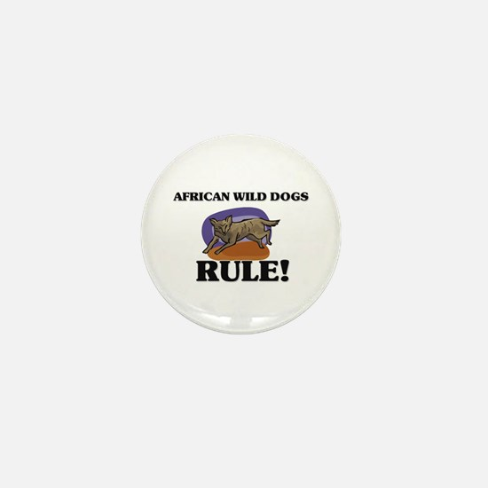 African Wild Dogs Rule! Mini Button