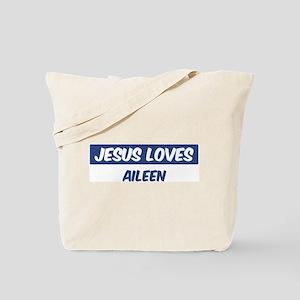 Jesus Loves Aileen Tote Bag