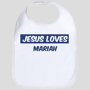 Jesus Loves Mariah Bib