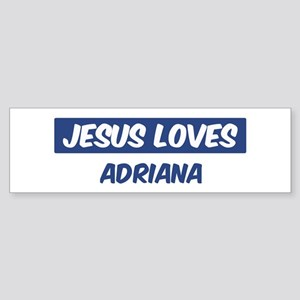 Jesus Loves Adriana Bumper Sticker