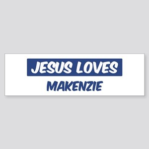 Jesus Loves Makenzie Bumper Sticker