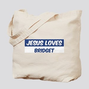 Jesus Loves Bridget Tote Bag