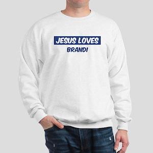 Jesus Loves Brandi Sweatshirt