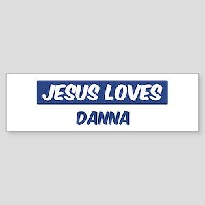 Jesus Loves Danna Bumper Sticker