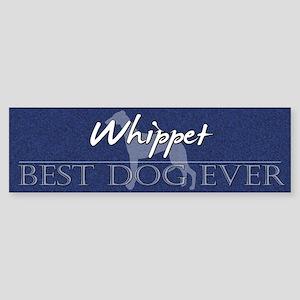 Best Dog Ever Whippet Bumper Sticker