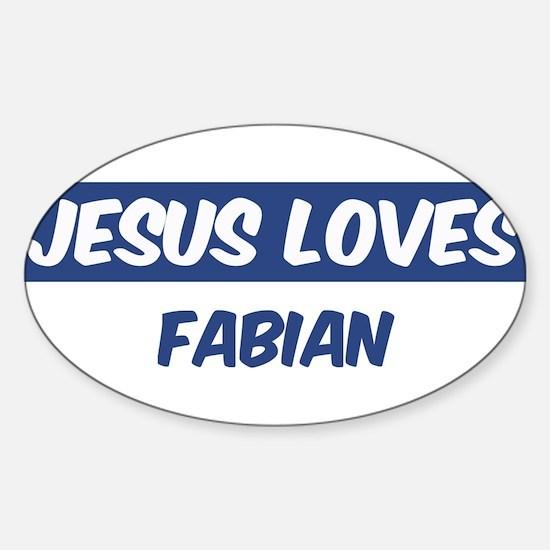 Jesus Loves Fabian Oval Decal