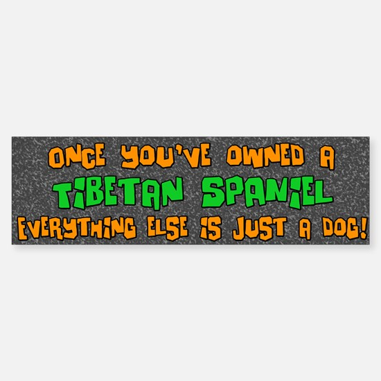 Just a Dog Tibetan Spaniel Bumper Bumper Bumper Sticker