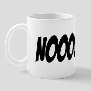 NOOOOOO!!! Mug