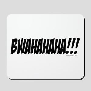 BWAHAHAHA!!! Mousepad