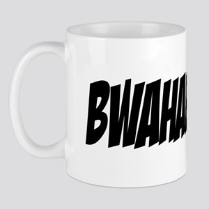 BWAHAHAHA!!! Mug