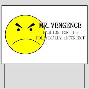 Mr. Vengence Yard Sign