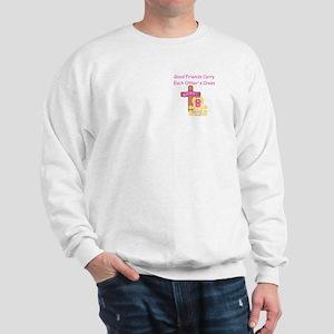 Good Friends... Sweatshirt