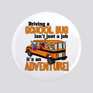 "Driving a School Bus 3.5"" Button"