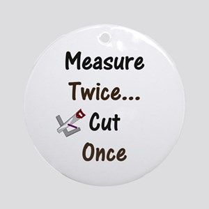 Measure Twice  Keepsake (Round)
