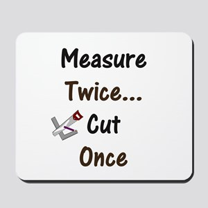 Measure Twice  Mousepad