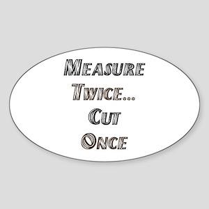Measure Twice Oval Sticker