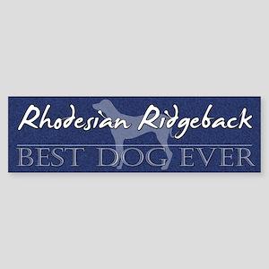 Best Dog Ever Rhodesian Ridgeback Bumper Sticker