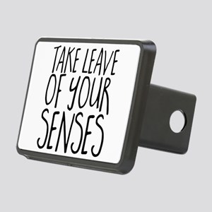 take leave of your senses Rectangular Hitch Cover