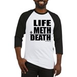 Life Plus Meth Baseball Jersey