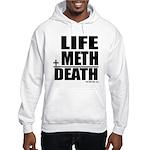 Life Plus Meth Hooded Sweatshirt
