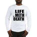 Life Plus Meth Long Sleeve T-Shirt