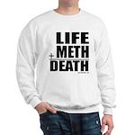 Life Plus Meth Sweatshirt