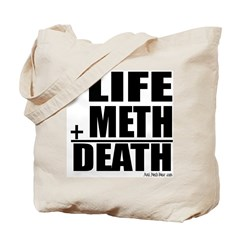Life Plus Meth Tote Bag