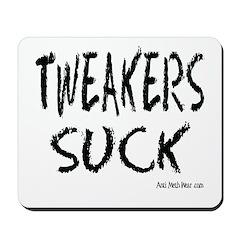Tweakers Suck Anti Crank Mousepad
