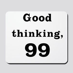 Good Thinking 99 Mousepad