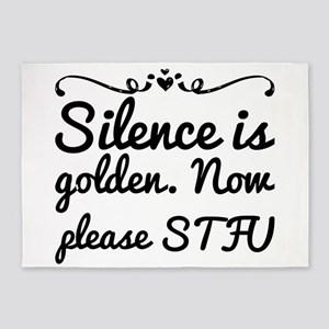 Silence is golden. Now please STFU 5'x7'Area Rug