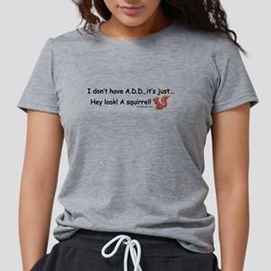 I Don't Have A.D.D. Squirrel T-Shirt