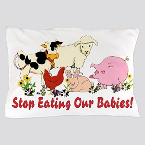 Stop Eating Our Babies Pillow Case