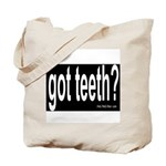 Got Teeth? Tote Bag