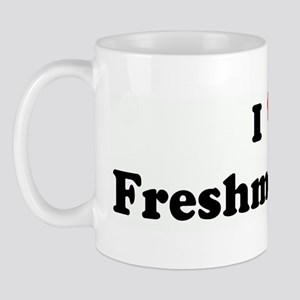 I Love Freshmen Girls Mug